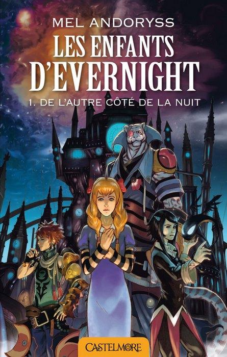 ANDORYSS Mel - LES ENFANTS D'EVERNIGHT - Tome 1 : De l'autre côté de la nuit 1401-e10