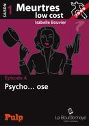 BOUVIER Isabelle Meurtes Low Cost Episode 4: Psycho.....ose 4_medi10