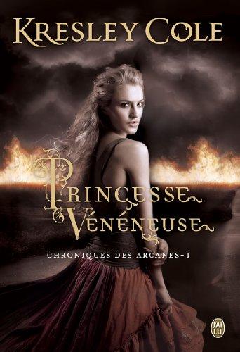 COLE Kresley - LES CHRONIQUES DES ARCANES - Tome 1 : Princesse Vénéneuse 51mnav10