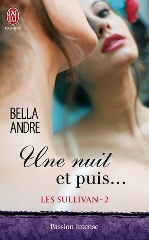 ANDRE Bella - LES SULLIVAN - Tome 2 : Une nuit et puis... Bella_11