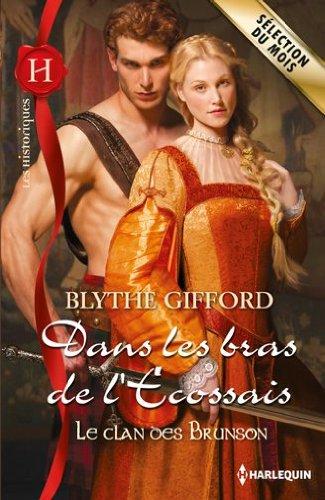 GIFFORD Blythe - LE CLAN DES BRUNSON  - Tome 1 : Dans les bras de l'Ecossais Giffor10