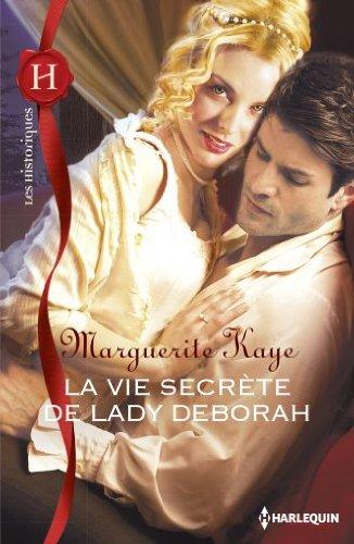 KAYE Marguerite - La vie secrète de Lady Deborah Kaye10
