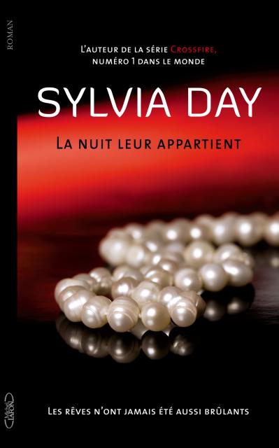 DAY Sylvia - LA NUIT LEUR APPARTIENT - Tome 1 : Les rêves n'ont jamais été aussi brûlants La_nui10