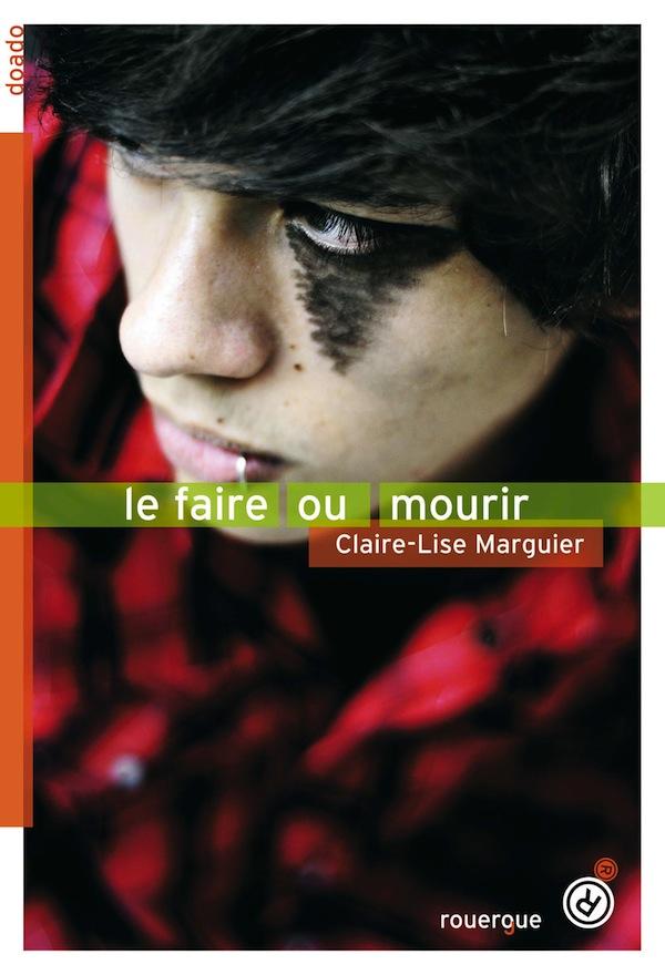 MARGUIER Claire-Lise - Le faire ou mourir Le-fai10