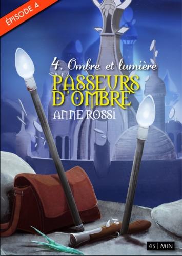 ROSSI Anne - Ombre et lumière (Episode 4 des Passeurs d'Ombre) Ombre_10