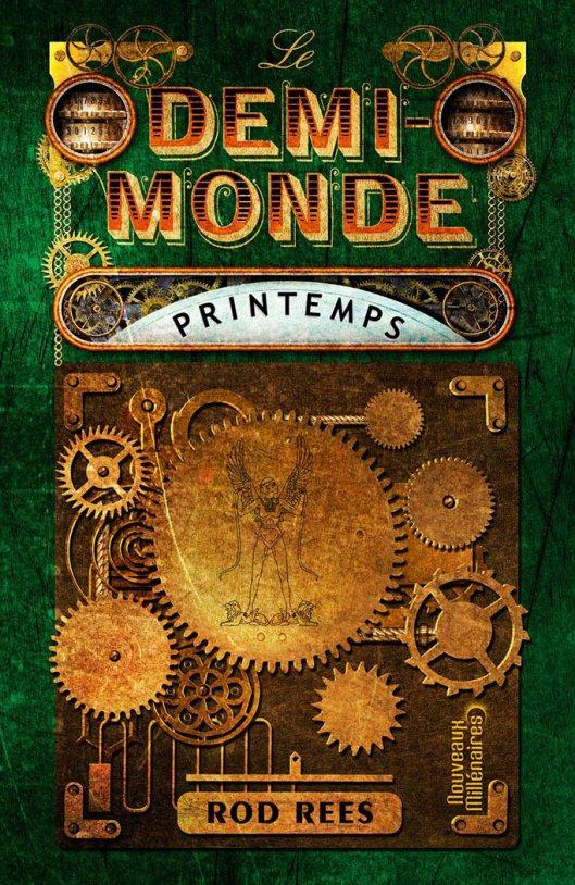 REES Rod - LE DEMI MONDE - Tome 2 : Printemps Printe10