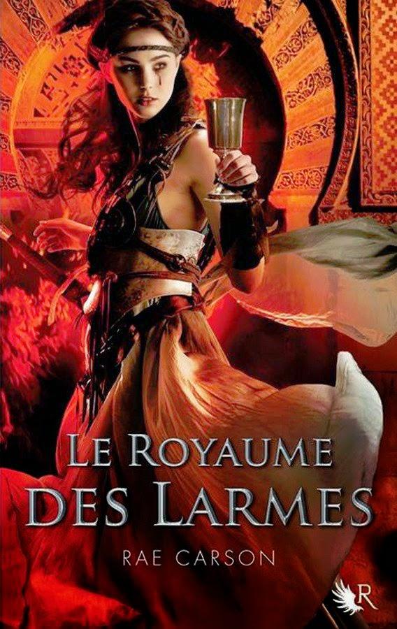 CARSON Rae - LA FILLE DE BRAISES ET DE RONCES - Tome 3 : Le Royaume des Larmes Rae_ca10