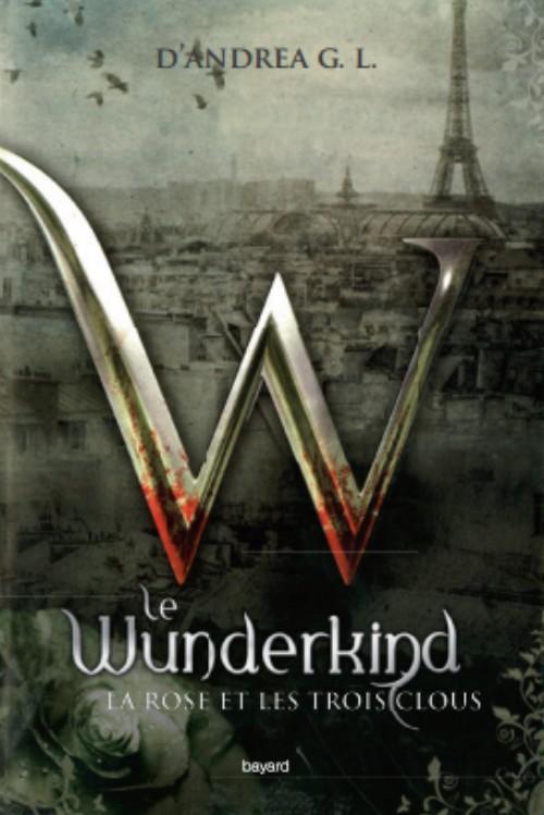 D'ANDREA G.L. - WUNDERKIND - Tome 2 : La rose et les trois clous Wunder10