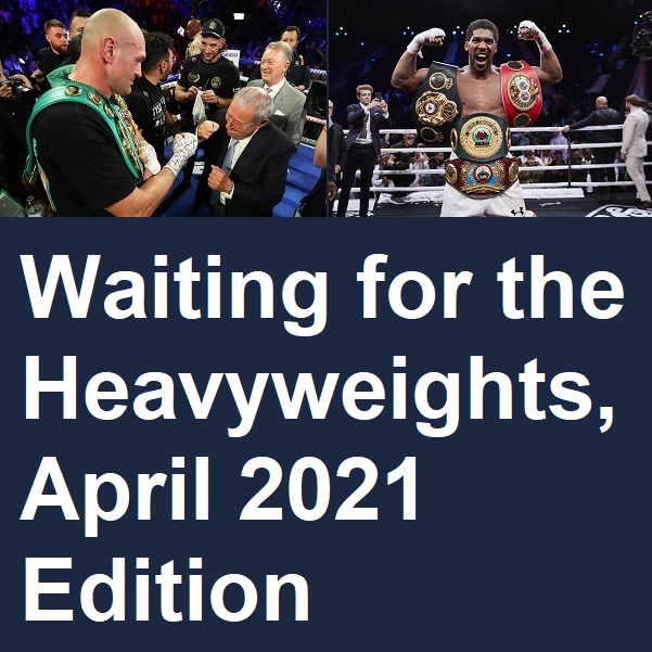 """Waiting for the Heavyweights, April 2021 Edition"" on No Holds Barred Patreon Page Waitin11"
