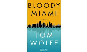 [Wolfe, Tom] Bloody Miami Bloody10