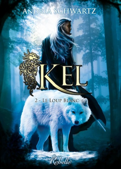 Kel - Tome 2 : Le loup blanc de Andréa Schwartz 16099710