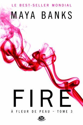 À fleur de peau - Tome 3 : Fire de Maya Banks 41-lzp10