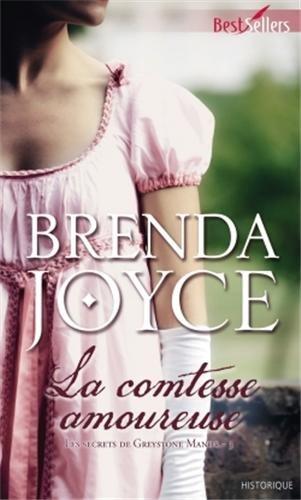 Les secrets de Greystone Manor - Tome 3 : La comtesse amoureuse de Brenda Joyce 41gmni10