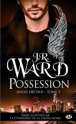Les Anges Déchus - Tome 5 : Possession de J.R. Ward 51kz5h10