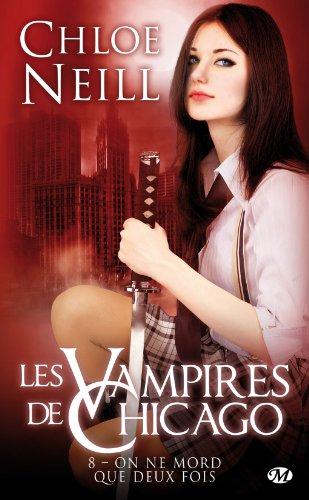 Les Vampires de Chicago - Tome 8 : On ne mord que deux fois de Chloe Neill 51pi2k10