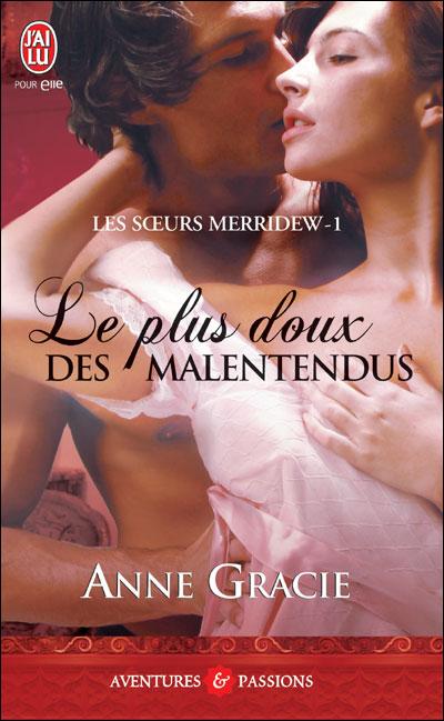 merridew - Les soeurs Merridew - Tome 1 : Le plus doux des malentendus de Anne Gracie Leplus10