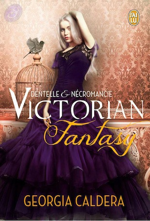 Victorian Fantasy - Tome 1 : Dentelle et Nécromancie de Georgia Caldera Victor10