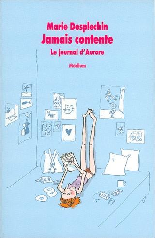 LE JOURNAL D'AURORE (Tome 1) JAMAIS CONTENTE de Marie Desplechin 97822110