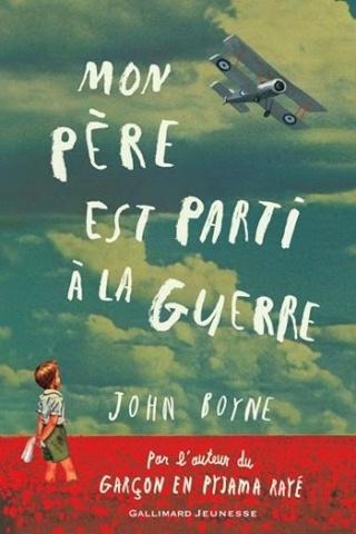 MON PÈRE EST PARTI À LA GUERRE de John Boyne Couv2011