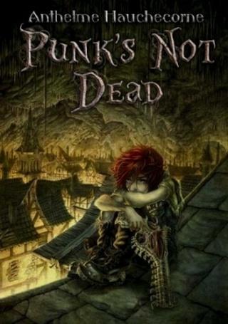 PUNK'S NOT DEAD de Anthelme Hauchecorne Couv5110