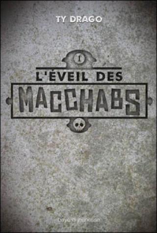 L'EVEIL DES MACCHABS (Tome 1) de Ty Drago Couv7310
