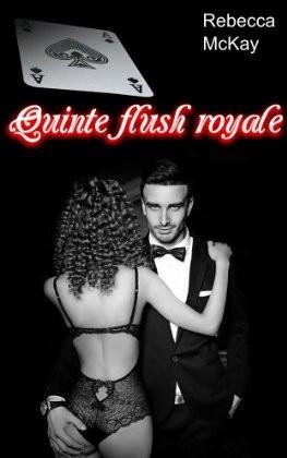 QUINTE FLUSH ROYALE de Rebecca McKay Quinte10