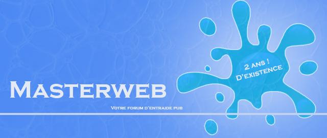 Chez Masterweb Forum d'entraide et pub !! Bannia10