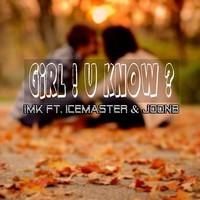 Girl ! U Know - ImK ft IceMaster n' JoonB Artwor10