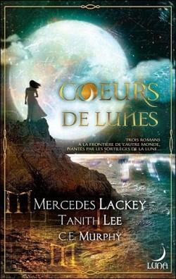 Coeurs de Lunes - Mercedes Lackey, Tanith Lee et C E Murphy Coeurs10