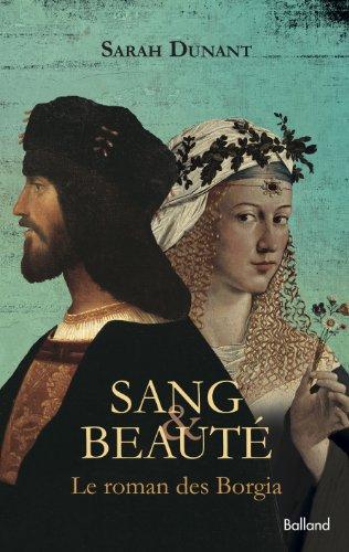 SANG & BEAUTE, LE ROMAN DES BORGIA de Dunant Sarah 51dw9y10