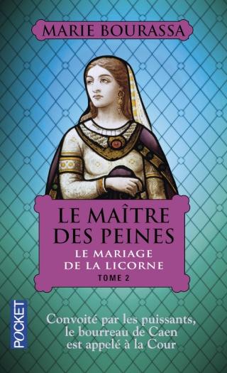LE MAITRE DES PEINES (Tome 2) LE MARIAGE DE LA LICORNE de Marie Bourassa 97822612