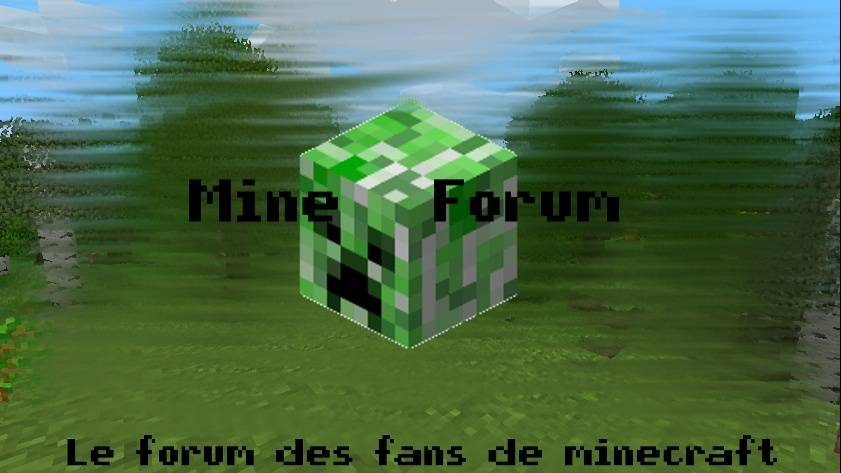 Forum Minecraft : Mine-forum