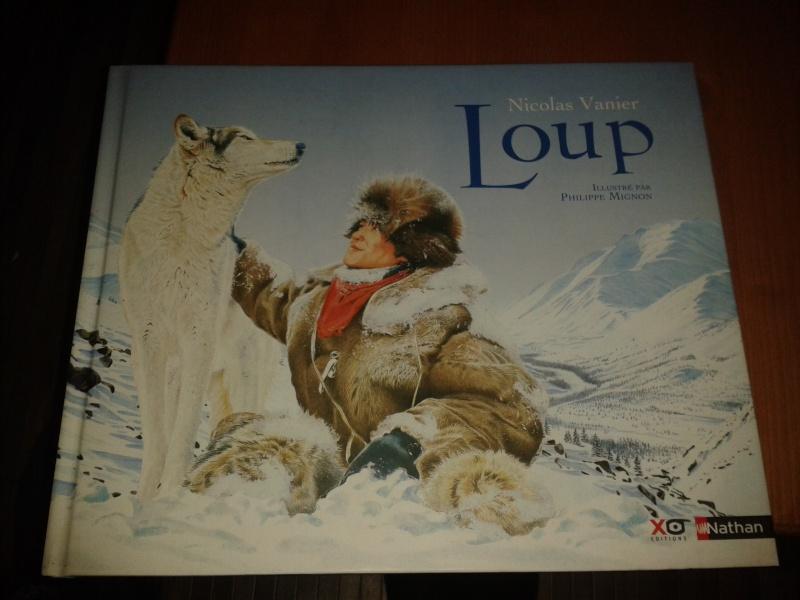 """Livre illustré: """"Loup"""" par Nicolas Vanier 2013-118"""