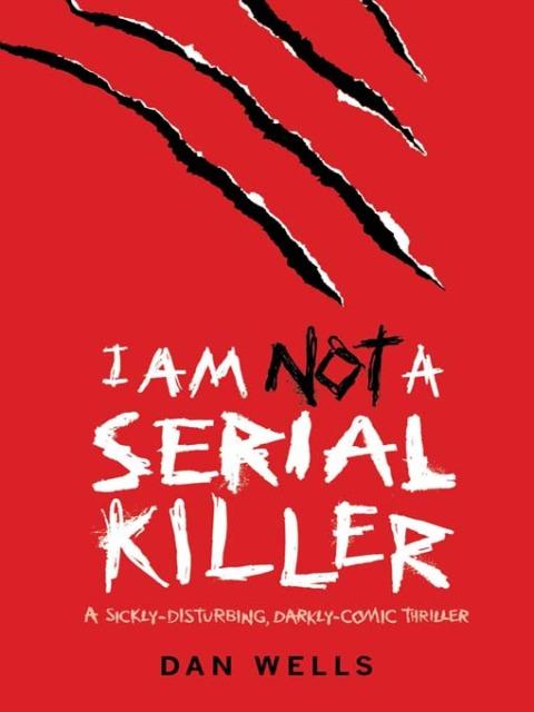 La Trilogie John Wayne Cleaver - Tome 1 - Je Ne Suis Pas Un Serial Killer - Dan Wells Ianask10