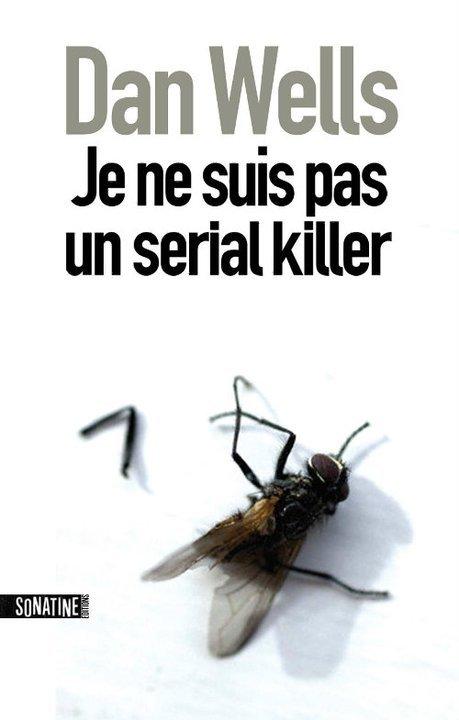 La Trilogie John Wayne Cleaver - Tome 1 - Je Ne Suis Pas Un Serial Killer - Dan Wells Ob_2b310