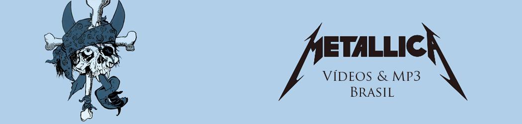 Metallica Vídeos & MP3
