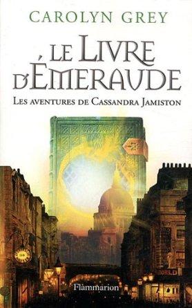 GREY Caroline - Le livre d'émeraude, une aventure de Cassandra Jamiston tome 2 Grey10