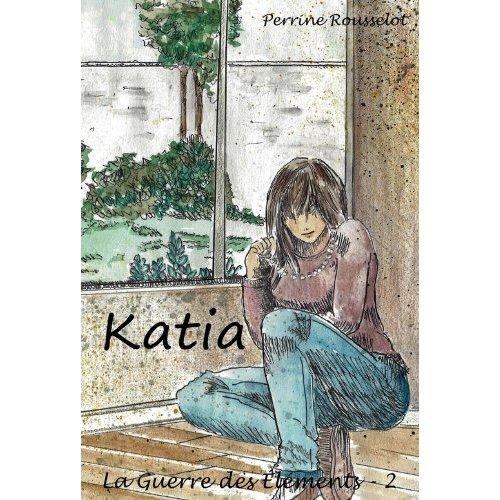 ROUSSELOT PERRINE - La guerre des éléments tome 2 Katia Katia10