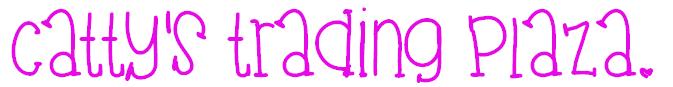 ♥~~~~Cattys Trading Plaza Updated 5/5/2014~~ ♥ Catty12