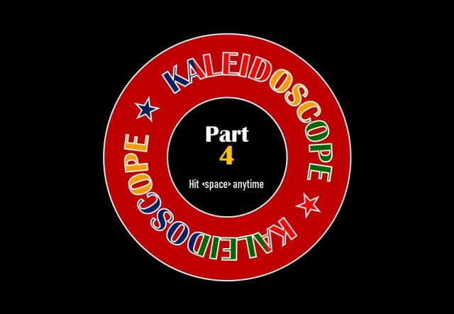 KALEIDOSCOPE 4 Kaleid14