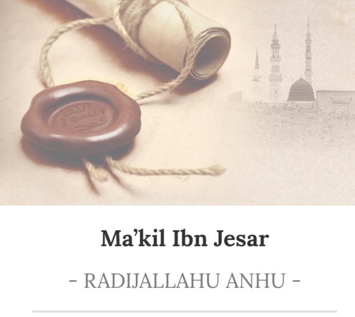 Makil Ibn Jesar- RADIJALLAHU ANHU 20190112