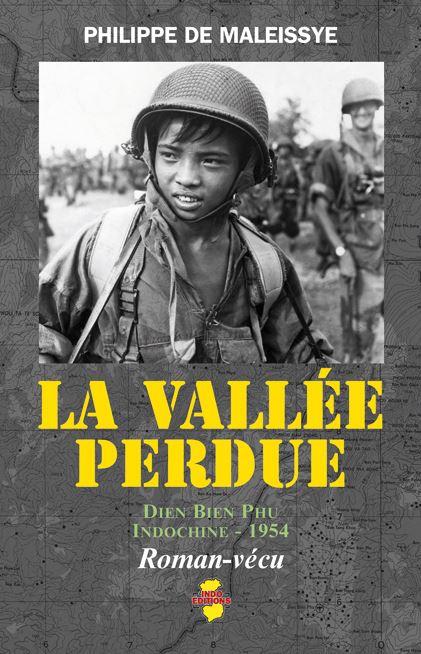 """""""La vallée perdue"""" excellent ouvrage sur Dien Bien Phu - On y découvre combien les épreuves transforment l'homme, le révèlent, lâche ou héros, grand ou petit. Vallae10"""