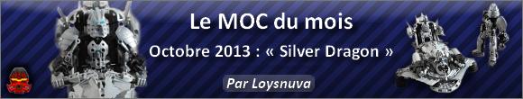 [MOC] Le MOC du mois d'octobre 2013 : Silver Dragon & Loysnuva Moc_du12