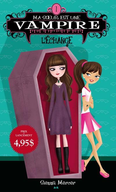 [Mercer, Sienna] Ma soeur est une vampire - Tome 1: L'Echange L9782810