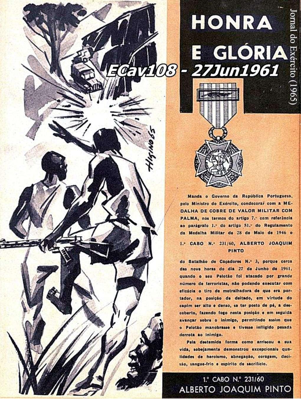 Alberto Joaquim Pinto, do ECav108/RMA: Medalha de Cobre de Valor Militar, com palma Ecav1011