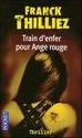 [Thilliez, Franck] Train d'enfer pour Ange rouge Ange10