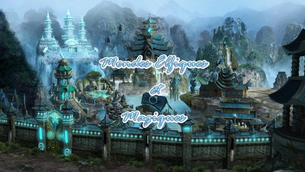 Mondes Elfiques et Magiques