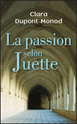 [Dupont-Monod, Clara] La passion selon Juette Passio10