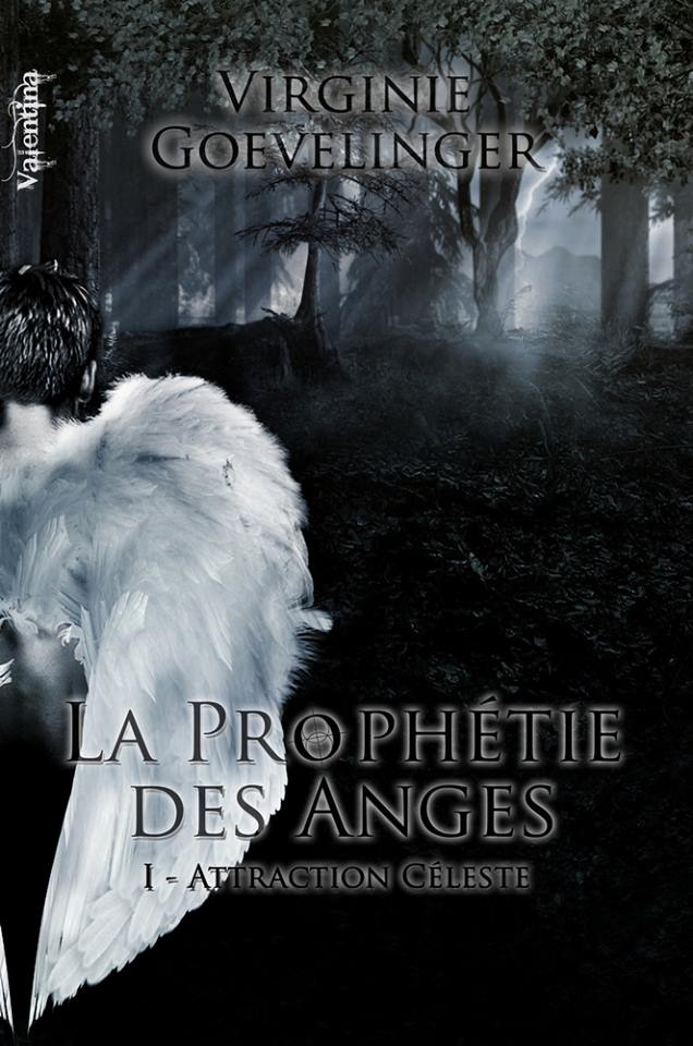 GOEVELINGER Virginie - LA PROPHETIE DES ANGES - Tome 1 : Attraction céleste La-pro11