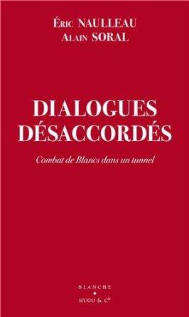"""Alain Soral et Eric Naulleau : """"Dialogues désaccordés/ Combat de Blancs dans un tunnel"""" 41b7oz10"""